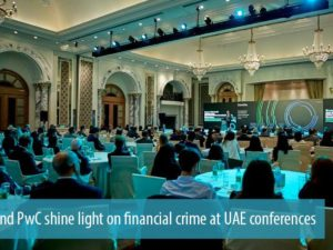 Deloitte and PwC Presented an Array of Issues on Financial Crimes at the Dubai Conference